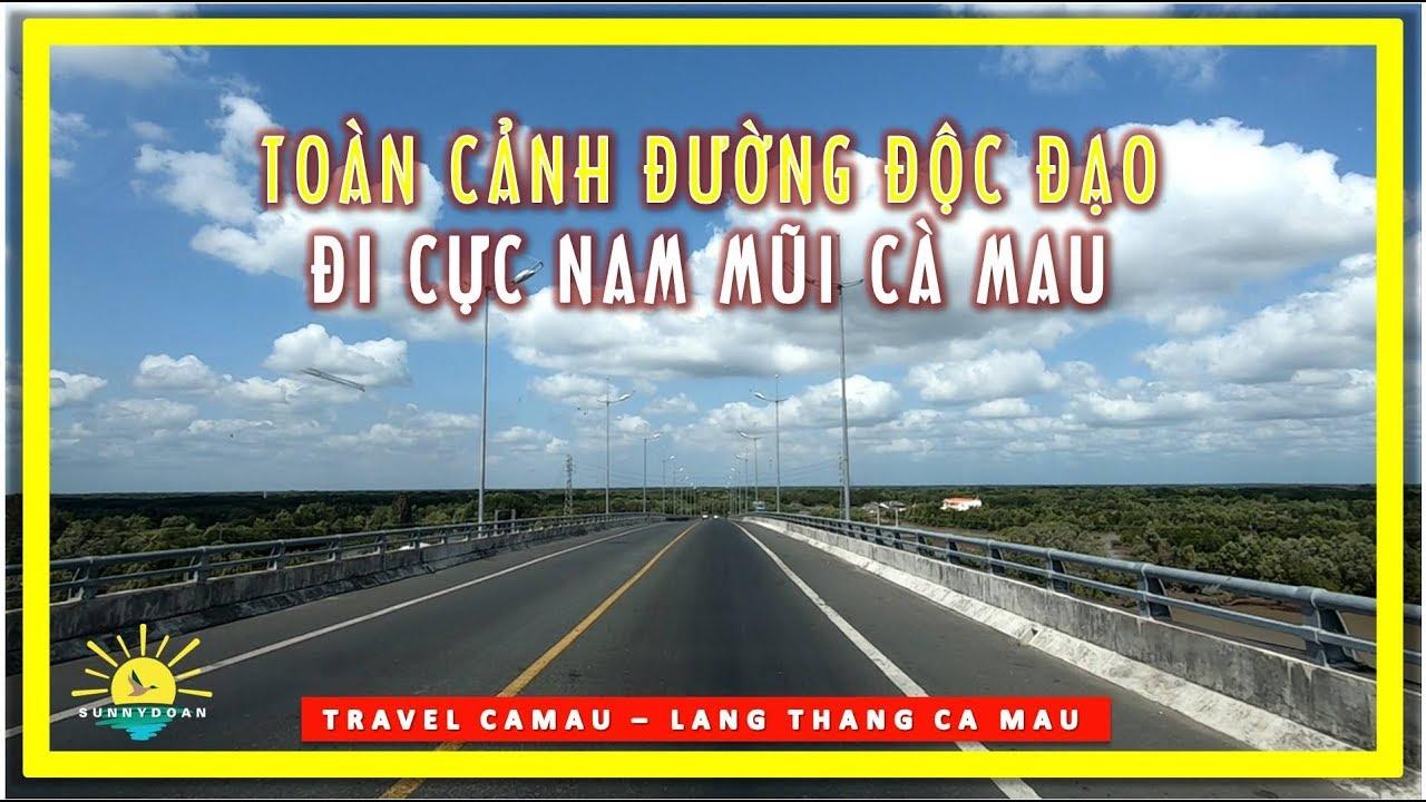 Toàn cảnh đường ĐỘC ĐẠO đi CỰC NAM Đất Mũi Cà Mau | travel camau | lang thang cà mau