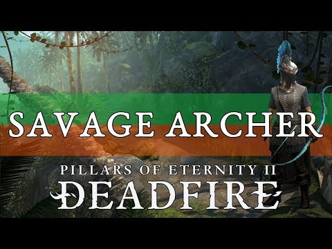 Pillars Of Eternity 2 Build Guide: Savage (Savage Archer) - YouTube