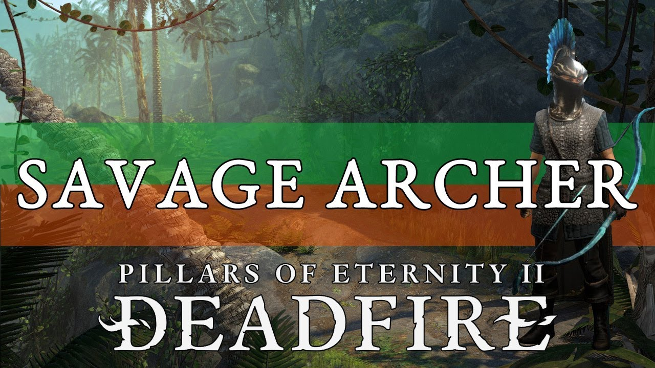 Pillars Of Eternity 2 Build Guide: Savage (Savage Archer)