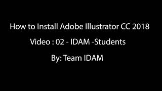 Gambar cover Video 02 How to Install Adobe Illustrator CC 2018 - IDAM