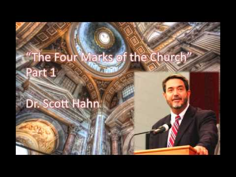 """""""The Four Marks of the Church"""" - Part 1 of 3, Dr. Scott Hahn (Audio)"""