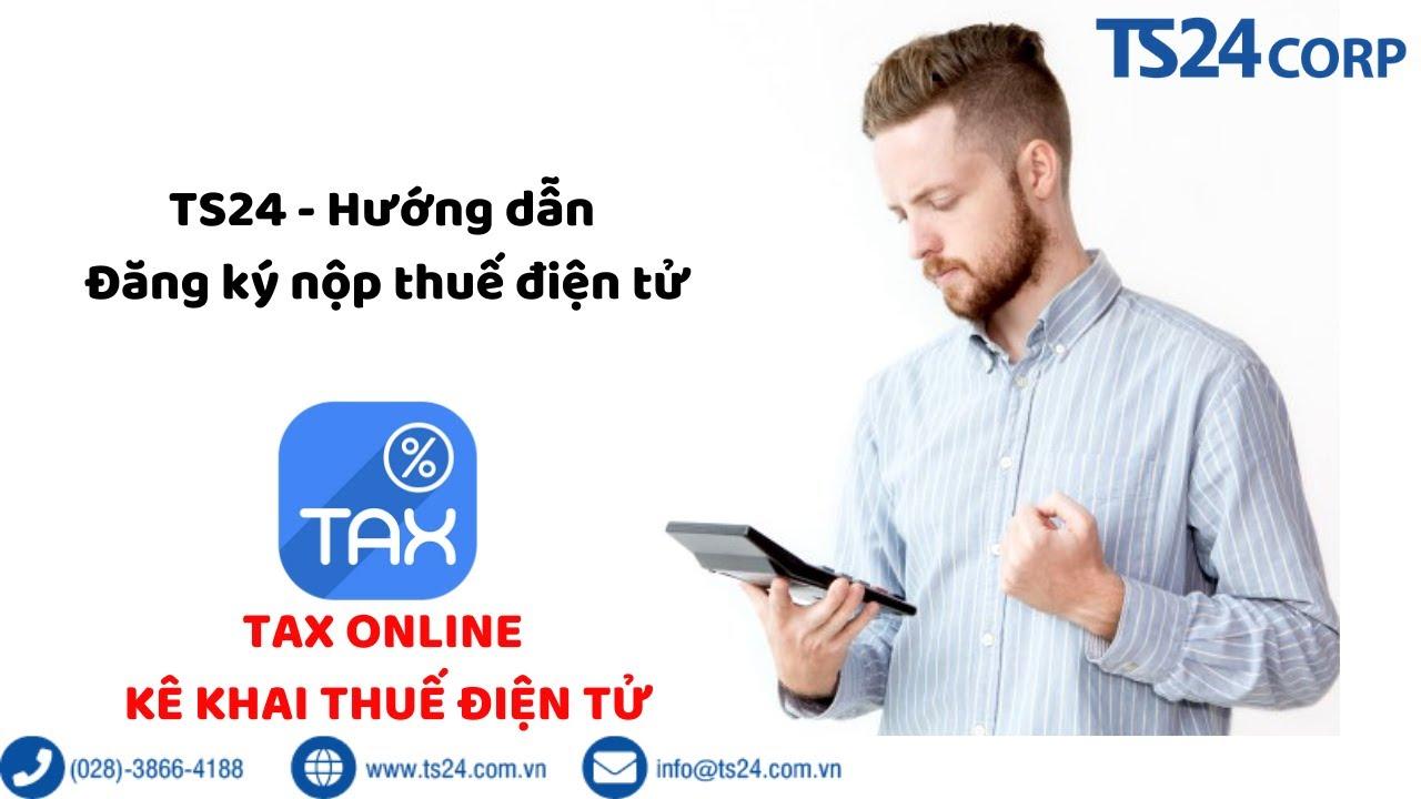 Tax online – Đăng ký nộp thuế điện tử   TS24 Corp
