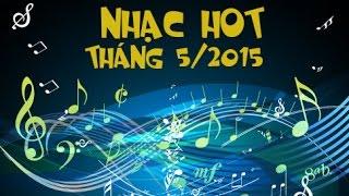 Bảng Xếp Hạng Zing Mp3 Tháng 5 2015 - Nhạc hot - Nhạc Trẻ Hay Nhất 2015