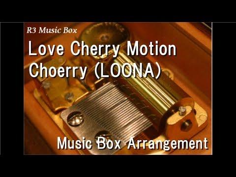 Love Cherry Motion/Choerry (LOONA) [Music Box]