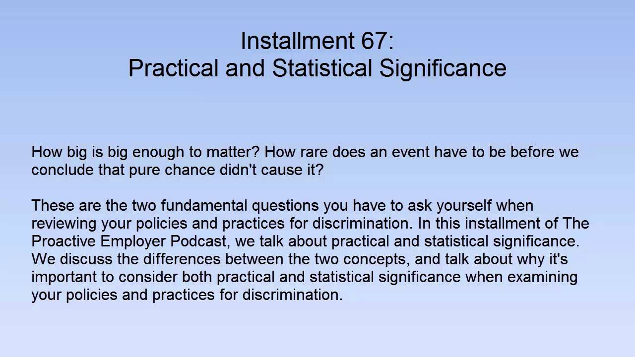 What is the difference between statistical significance and practical significance?