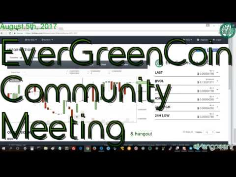 August 5th, 2017 - EverGreenCoin Community Meeting and Hangout