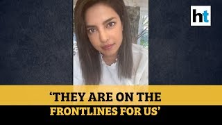 Priyanka Chopra Jonas thanks 'unsung heroes' of COVID-19 pandemic