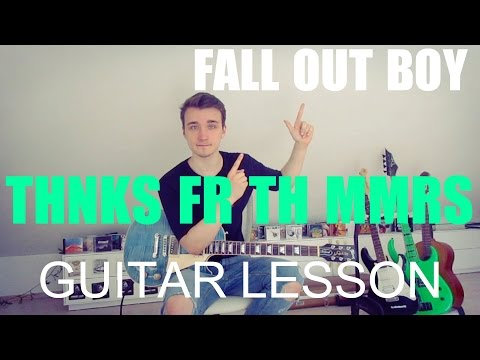 Fall Out Boy: Thnks Fr Th Mmrs (GUITAR TUTORIAL/LESSON#139)
