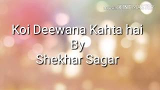 Download lagu Koi deewana kahta hai koi pagal samajhta hai song with lyrics MP3
