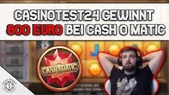 CasinoTest24 GEWINNT 800€ bei CASH-O-MATIC! | Online Casino Deutschland