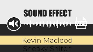 🔊 SOUND EFFECT: ( Kevin Macleod Sneaky Snitch ) - by Game Sounds