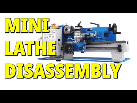Disassembling the CJ0618 7x12 Lathe, Cleaning, and Troubleshooting
