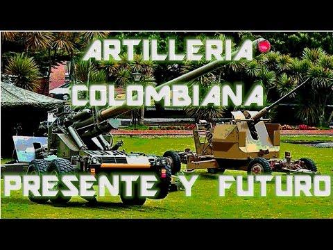 Artillería Del Ejercito Colombiano Presente Y Futuro P1