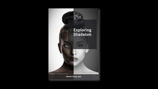Exploring Shadeism - Inside the Colorism Phenomenon