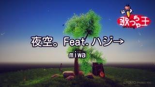 Video 【カラオケ】夜空。Feat.ハジ→/miwa download MP3, 3GP, MP4, WEBM, AVI, FLV Juni 2018