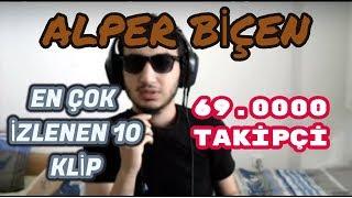alperbicen En Çok İzlenen İzlenen 10 Klip (Twitch)