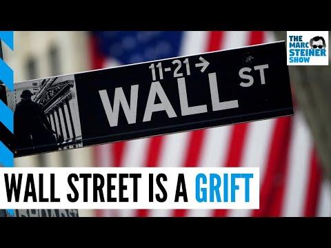 Wall Street is a grift