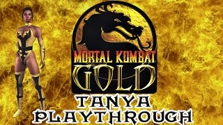 Mortal Kombat Gold Tanya Playthrough (Difficulty : Ultimate) HD 60fps