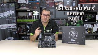mSI X299 SLI PLUS PART ONE!