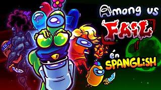 AMONG US FAIL, en SPANGLISH! Among us Animado Espanol / Spanish