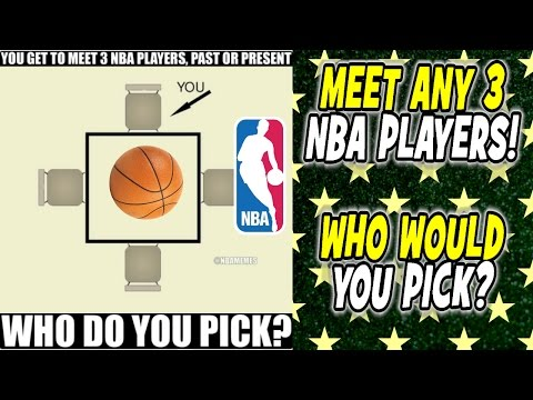 You get to meet 3 NBA PLAYERS! Past or Present. Who do YOU Pick?