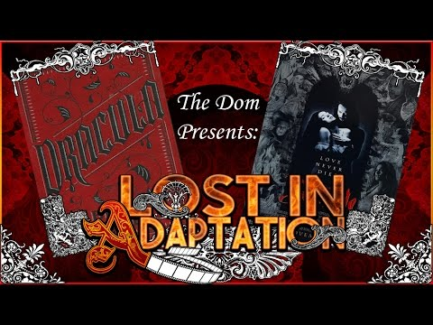 Bram Stoker's Dracula, Lost in Adaptation ~ The Dom