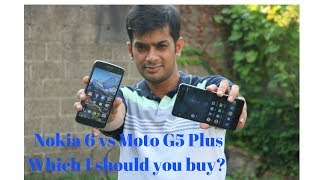 Nokia 6 vs Moto G5 plus Full Review - Which one should you buy?