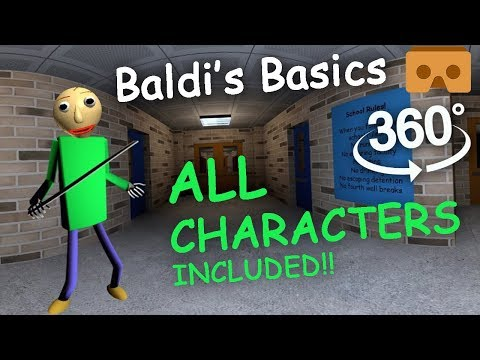 Baldi's Basics 360 VR Part #2: ALL CHARACTERS FULL EXPERIENCE