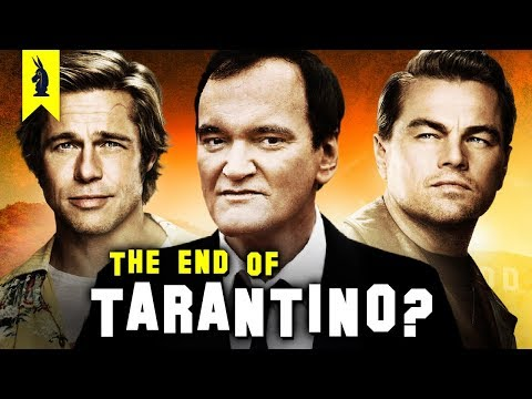 Once Upon A Time In Hollywood: The END Of Tarantino? – Wisecrack Edition
