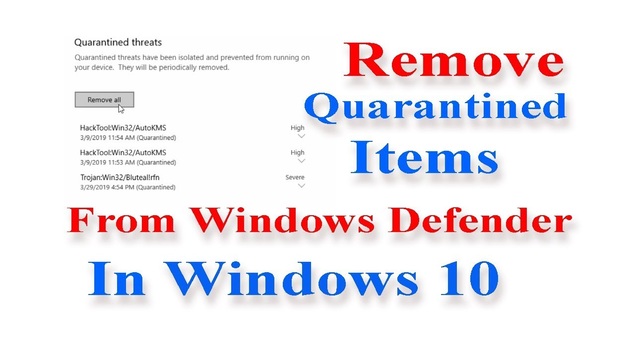 How to Remove Quarantined Items From Windows Defender in Windows 10