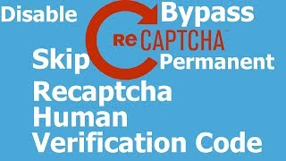 How to Bypass Captcha Verification Code - Skip Captcha Verification - Google Recaptcha Bypass 2018