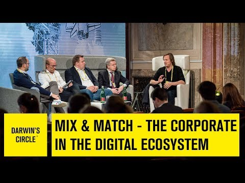 Mix & Match - The Corporate In The Digital Ecosystem with Wagner, Preller, Holle, Höllerer, Rohé