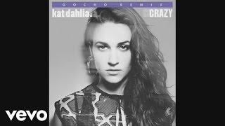 Kat Dahlia - Crazy (Remix) (Audio) ft. Gocho