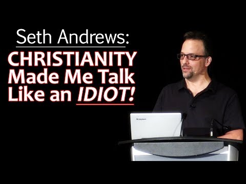 Seth Andrews: Christianity Made Me Talk Like an Idiot