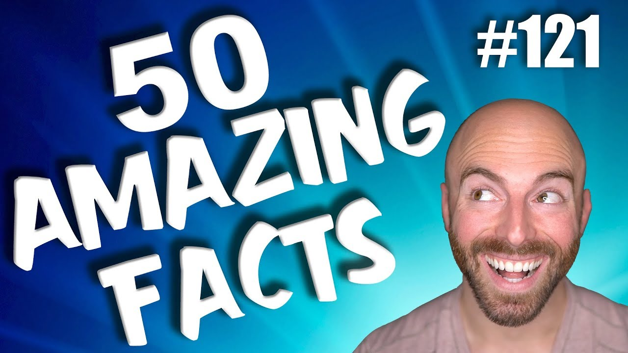 50 AMAZING Facts to Blow Your Mind! #121