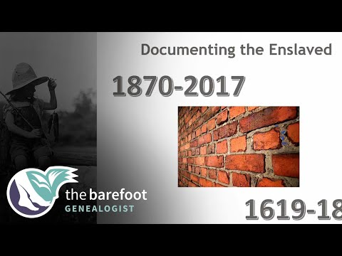 Documenting the Enslaved in Your Family Tree