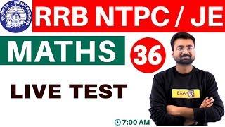 Class -36    RRB NTPC /JE    Maths    by Abhinandan Sir    LIVE TES...