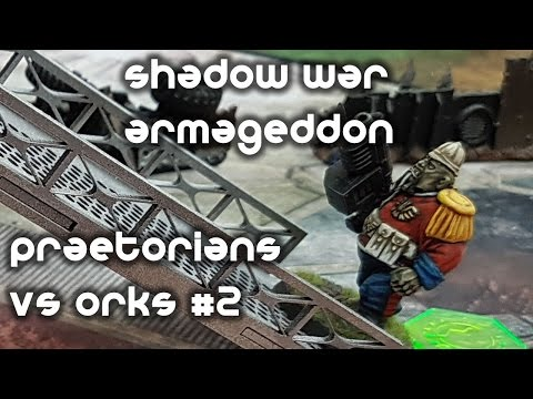 Shadow War Armageddon #2 - Praetorian Guard vs Orks - The Raid
