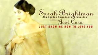 Watch Sarah Brightman Just Show Me How To Love You video
