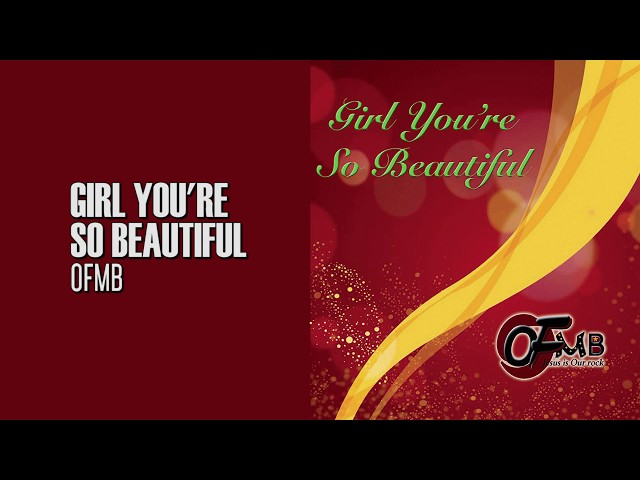 OFMB - Girl, You're So Beautiful (Official Lyric Video)
