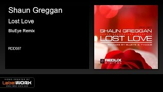 Shaun Greggan - Lost Love (BluEye Remix) [Redux Digital]