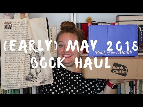 (early) May 2018 Book Haul   B&N, BOTM & Book Outlet
