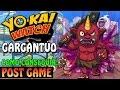 YO-KAI WATCH | POST-GAME | (BOSS) GARGANTÚO + COMO CONSEGUIR COLMILLOS DE VAMPIRO