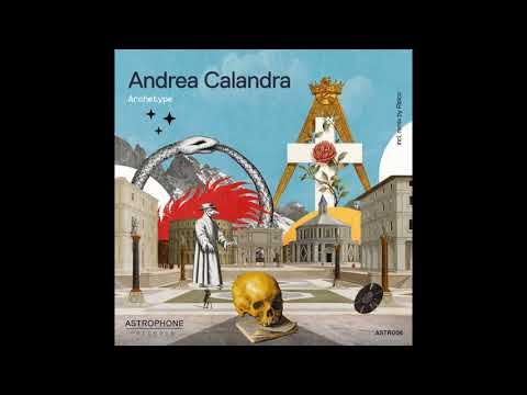 Andrea Calandra - Archetype (Original Mix)