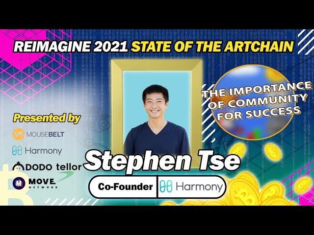 REIMAGINE 2021 - Stephen Tse - Cofounder of Harmony - Community Growth in Blockchain