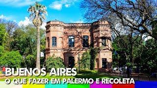 O que fazer em Buenos Aires: Pontos Turísticos de Palermo e Recoleta