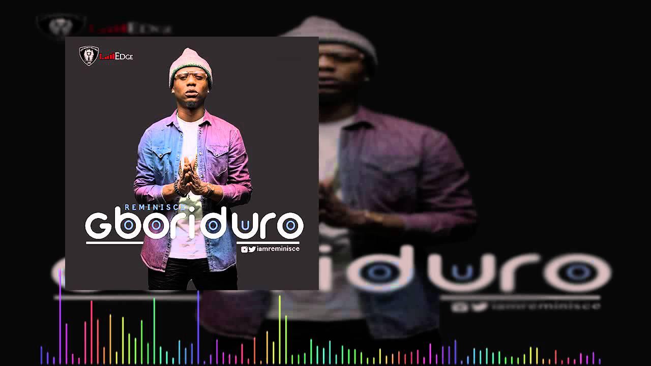 Download Reminisce - Gboriduro (OFFICIAL AUDIO 2015)