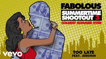 Fabolous - Too Late (Audio) ft. Jeremih