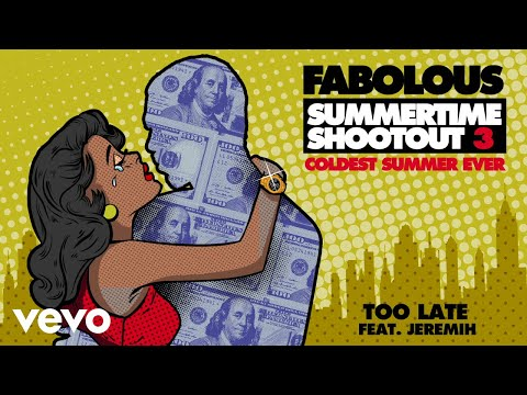 Download Fabolous - Too Late Audio ft. Jeremih Mp4 baru