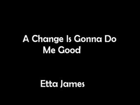 A Change Is Gonna Do Me Good - Etta James mp3